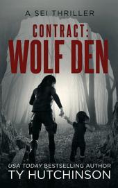Contact: Wolf Den: Sei Assassin Thriller #4