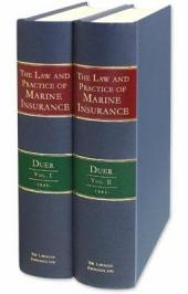 The Law and Practice of Marine Insurance: Deduced from a Critical Examination of the Adjudged Cases, the Nature and Analogies of the Subject, and the General Usage of Commercial Nations