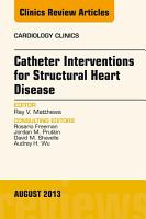 Catheter Interventions for Structural Heart Disease  An Issue of Cardiology Clinics  PDF