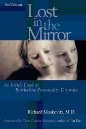Lost in the Mirror: An Inside Look at Borderline Personality Disorder, Edition 2