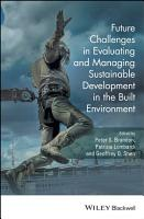 Future Challenges in Evaluating and Managing Sustainable Development in the Built Environment PDF
