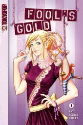 Fools Gold #1: Vol. one, Volume 1