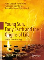 Young Sun  Early Earth and the Origins of Life PDF