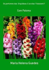 Os Perfumes Das Orquídeas: E Se Elas Falassem?