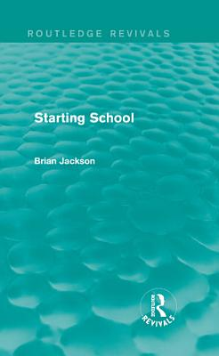Starting School  Routledge Revivals  PDF