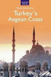 Turkey's Aegean Coast: Ismir, Ephesus, Bodrum, Pergamon, Kusadasi & Beyond (Travel Adventures)