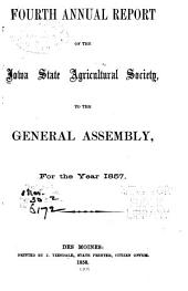 Annual Report of the Iowa State Agricultural Society, to the General Assembly for the Year ...: Volume 4; Volume 1857