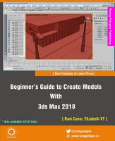 Beginner   s Guide to Create Models With 3ds Max 2018 PDF