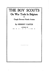 The Boy Scouts on War Trails in Belgium, Or, Caught Between Hostile Armies
