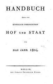 Handbuch über den Königlich Preußischen Hof und Staat: für das Jahr .... 1804