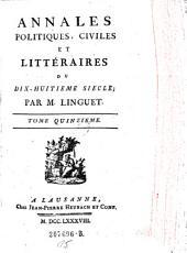 Annales Politiques, Civiles Et Littéraires Du Dix-Huitieme Siecle: Ouvrage Périodique Par M. Linguet, Volume15
