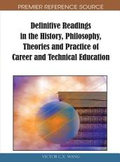 Definitive Readings in the History  Philosophy  Theories and Practice of Career and Technical Education PDF