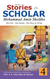 Stories of the Scholar Mohammad Amin Sheikho - Part Four: His Life, His Deeds, His Way to Al'lah