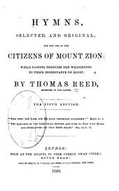 Hymns, Selected, and Original; for the Use of the Citizens of Mount Zion: ...