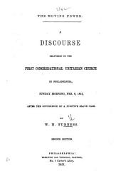 The Moving Power. A Discourse [on Galat. Iv. 18] Delivered After the Occasion of a Fugitive Slave Case ... Second Edition