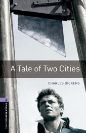 A Tale of Two Cities Level 4 Oxford Bookworms Library: Edition 3