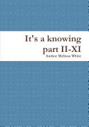 It's a knowing part II-XI