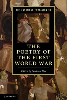 The Cambridge Companion to the Poetry of the First World War PDF