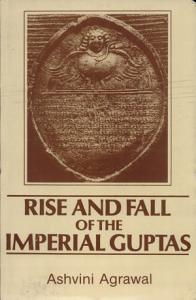 Rise and Fall of the Imperial Guptas PDF