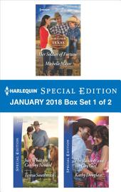 Harlequin Special Edition January 2018 Box Set 1 of 2: Her Soldier of Fortune\Just What the Cowboy Needed\The Rancher and the City Girl