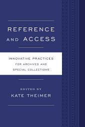 Reference and Access: Innovative Practices for Archives and Special Collections