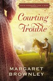 Courting Trouble: A Four Weddings and A Kiss Novella