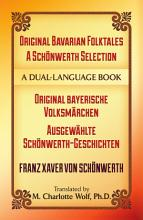 Original Bavarian Folktales   a Schonwerth Selection PDF