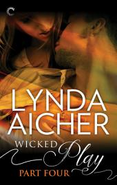 Wicked Play (Part 4 of 10)