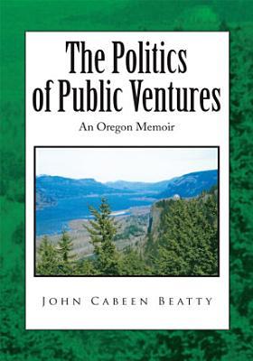 The Politics of Public Ventures PDF