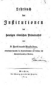 Lehrbuch der Institutionen des heutigen Römischen Privatrechts