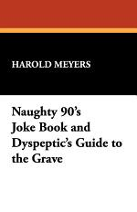 Naughty 90's Joke Book and Dyspeptic's Guide to the Grave