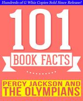 Percy Jackson & the Olympians - 101 Amazingly True Facts You Didn't Know: Fun Facts and Trivia Tidbits Quiz Game Books