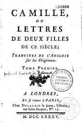 Camille, ou Lettres de deux filles de ce siècle, traduites de l'anglois sur les originaux
