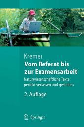 Vom Referat bis zur Examensarbeit: Naturwissenschaftliche Texte perfekt verfassen und gestalten, Ausgabe 2