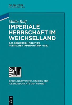 Imperiale Herrschaft im Weichselland PDF