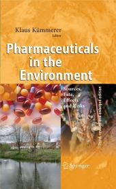 Pharmaceuticals in the Environment: Sources, Fate, Effects and Risks, Edition 3