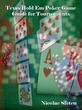 Texas Hold Em Poker Game Guide for Tournaments