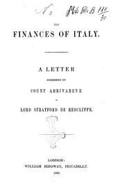 The Finances of Italy: A Letter Addressed by Count Arrivabene to Lord Stratford de Redcliffe