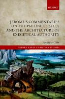 Jerome s Commentaries on the Pauline Epistles and the Architecture of Exegetical Authority PDF