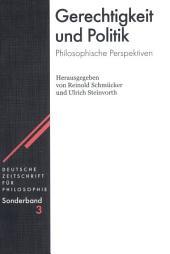 Gerechtigkeit und Politik: Philosophische Perspektiven