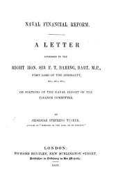 Naval Financial Reform. A Letter addressed to the first Lord of the Admiralty, on Portions of the Naval Report of the Finance Committee