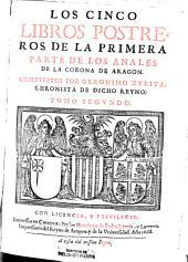 Los cinco libros postreros de la primera parte de los Anales de la corona de Aragon