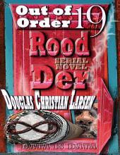 Rood Der: 19: Out of Order