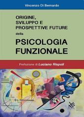 Origine, sviluppi e prospettive future della psicologia funzionale
