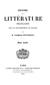 Histoire de la Litterature Francaise Sous le Gouvernement de Juillet