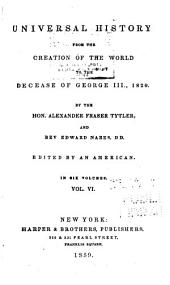 Universal history: from the creation of the world to the decease of George III, 1820, Volume 6