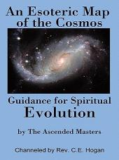 An Esoteric Map of the Cosmos: Guidance for Spiritual Evolution