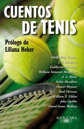 Cuentos de tenis: Prólogo de Liliana Heker