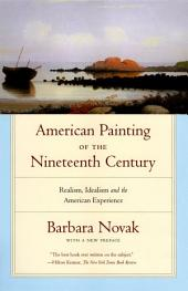American Painting of the Nineteenth Century: Realism, Idealism, and the American Experience, Edition 3