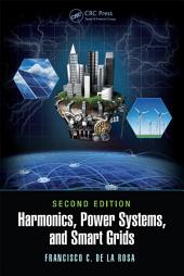 Harmonics, Power Systems, and Smart Grids, Second Edition: Edition 2